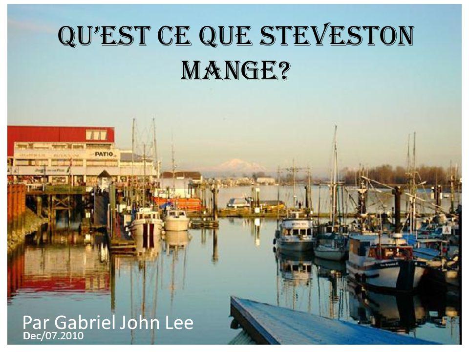 Qu'est ce que Steveston Mange? Par Gabriel John Lee Dec/07.2010