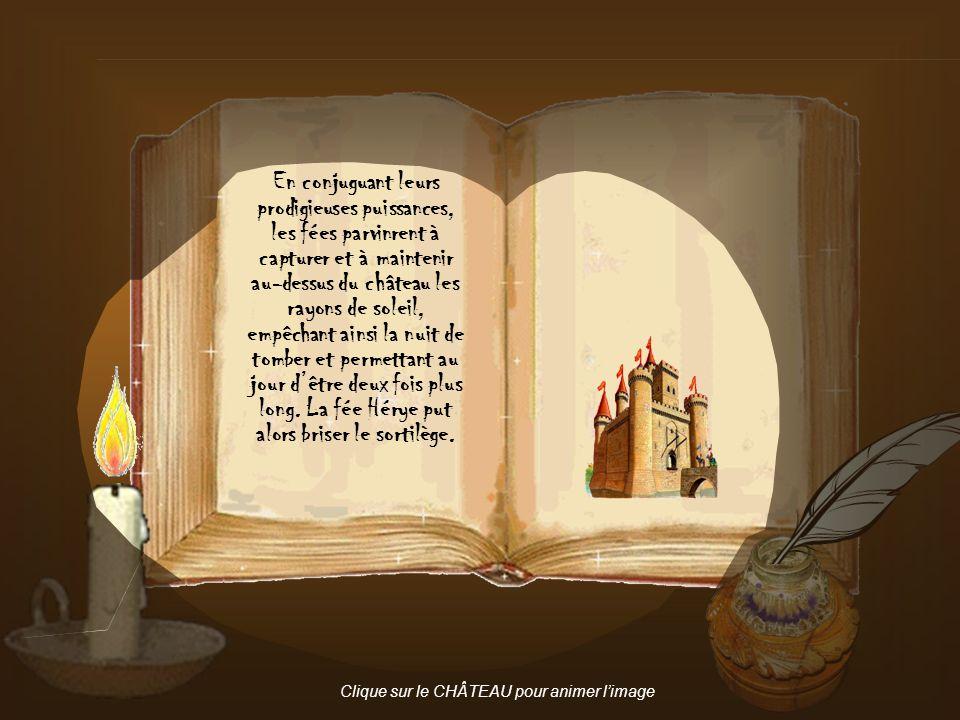 En conjuguant leurs prodigieuses puissances, les fées parvinrent à capturer et à maintenir au-dessus du château les rayons de soleil, empêchant ainsi
