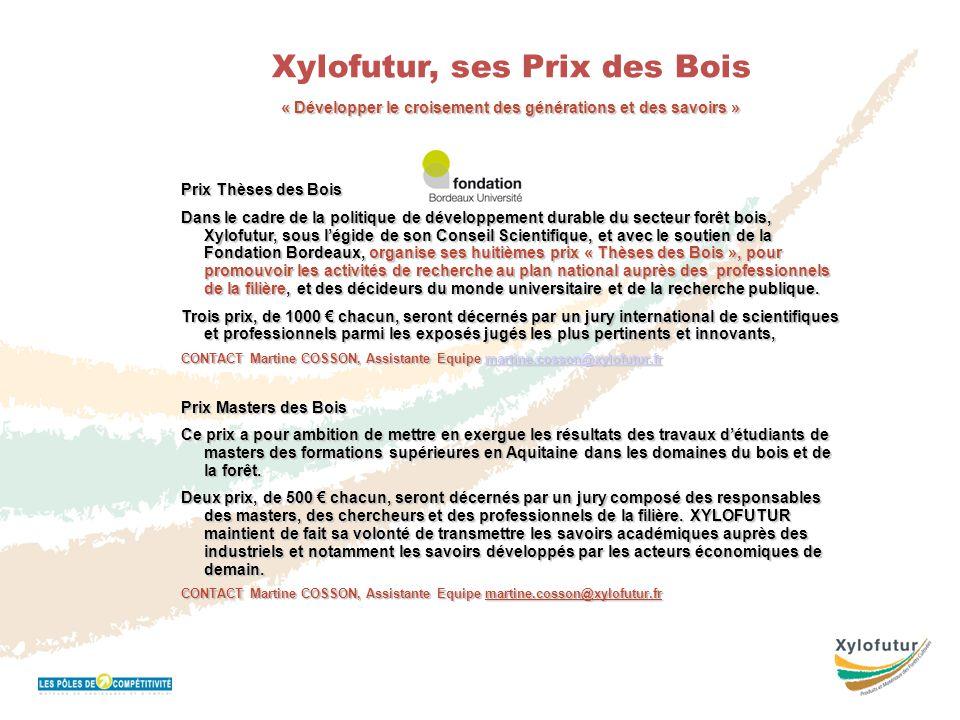 Réunion Bureau 16 novembre 2011 Xylofutur, ses Prix des Bois « Développer le croisement des générations et des savoirs » Prix Thèses des Bois Dans le