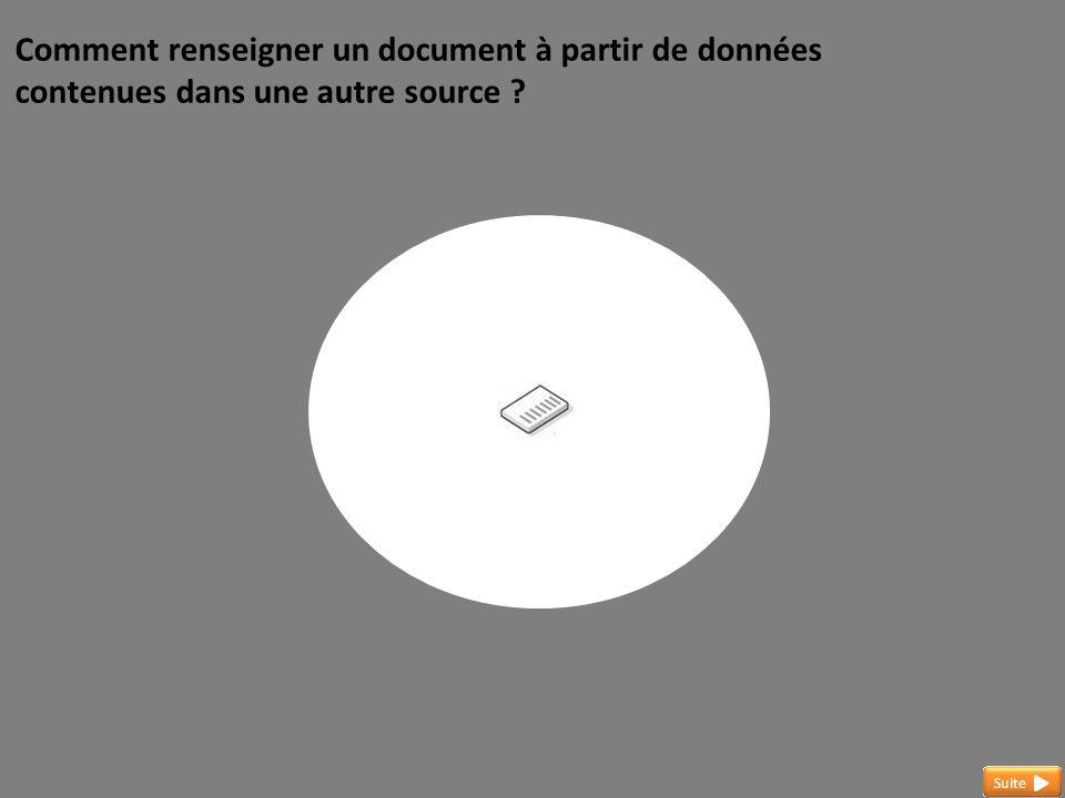 Comment renseigner un document à partir de données contenues dans une autre source