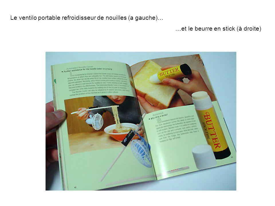 Le ventilo portable refroidisseur de nouilles (a gauche)… …et le beurre en stick (à droite)
