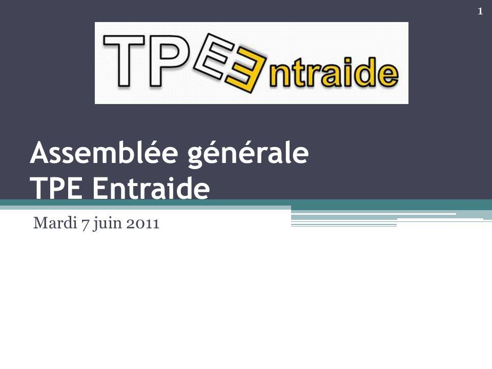 Assemblée générale TPE Entraide Mardi 7 juin 2011 1