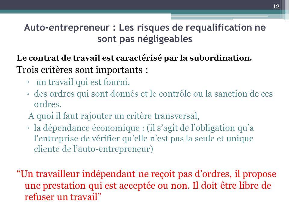 Le contrat de travail est caractérisé par la subordination. Trois critères sont importants : ▫ un travail qui est fourni. ▫des ordres qui sont donnés