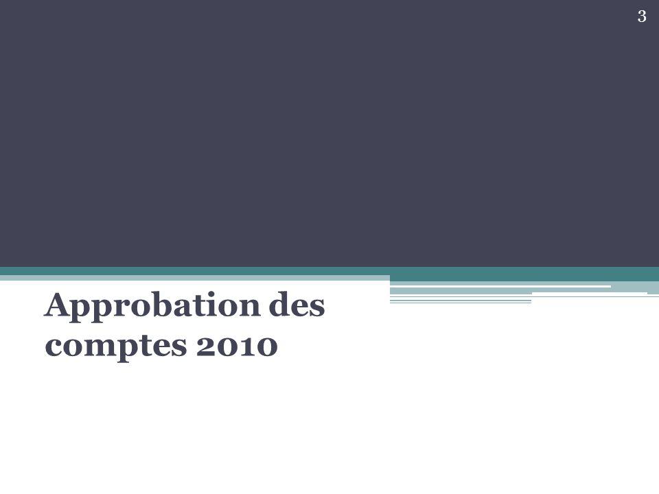 Approbation des comptes 2010 3