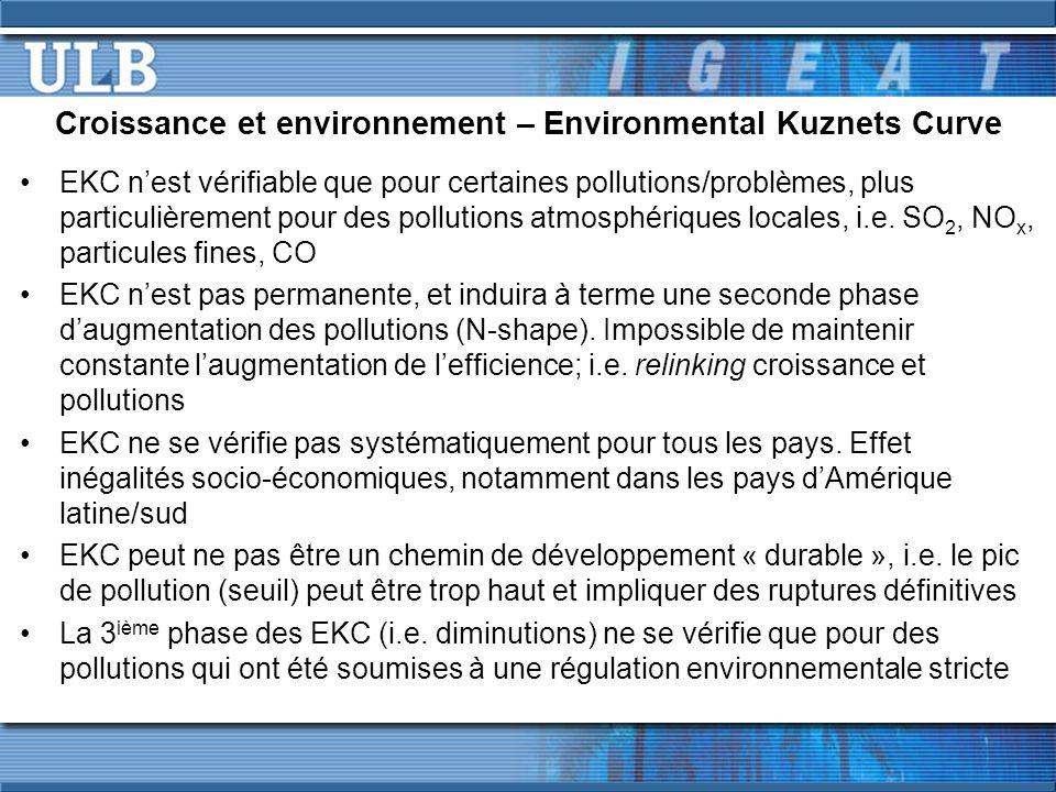 Croissance et environnement – Environmental Kuznets Curve EKC n'est vérifiable que pour certaines pollutions/problèmes, plus particulièrement pour des pollutions atmosphériques locales, i.e.