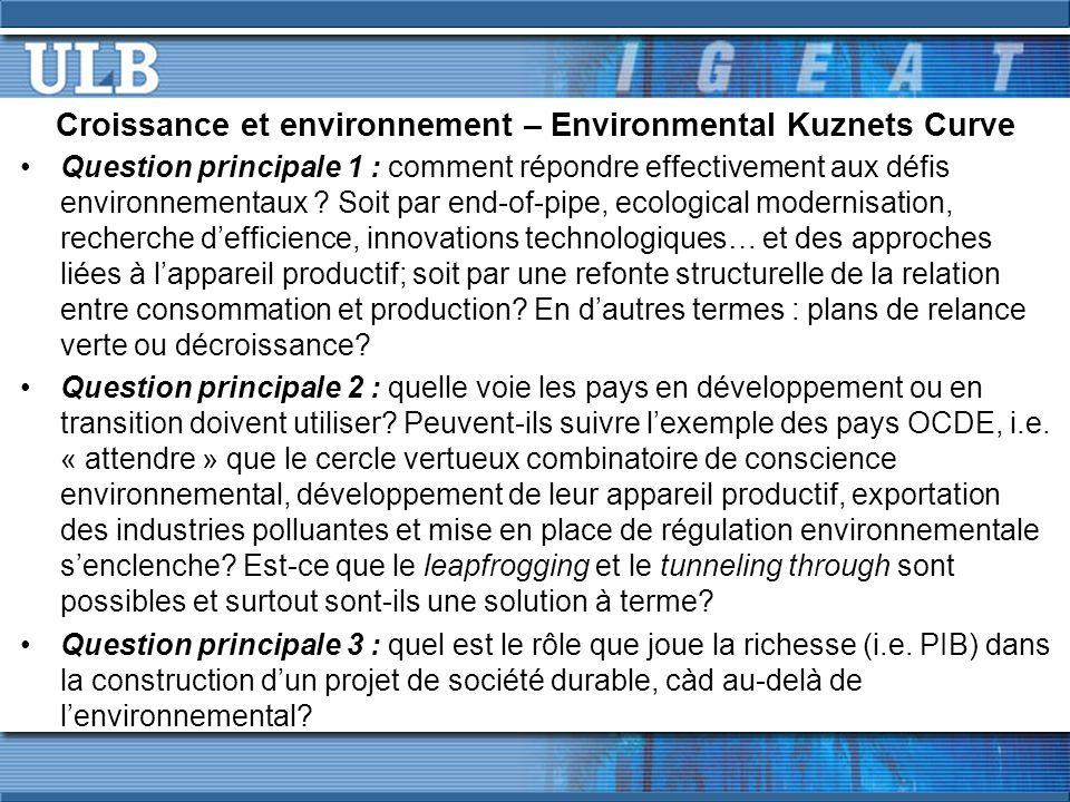 Croissance et environnement – Environmental Kuznets Curve Question principale 1 : comment répondre effectivement aux défis environnementaux .