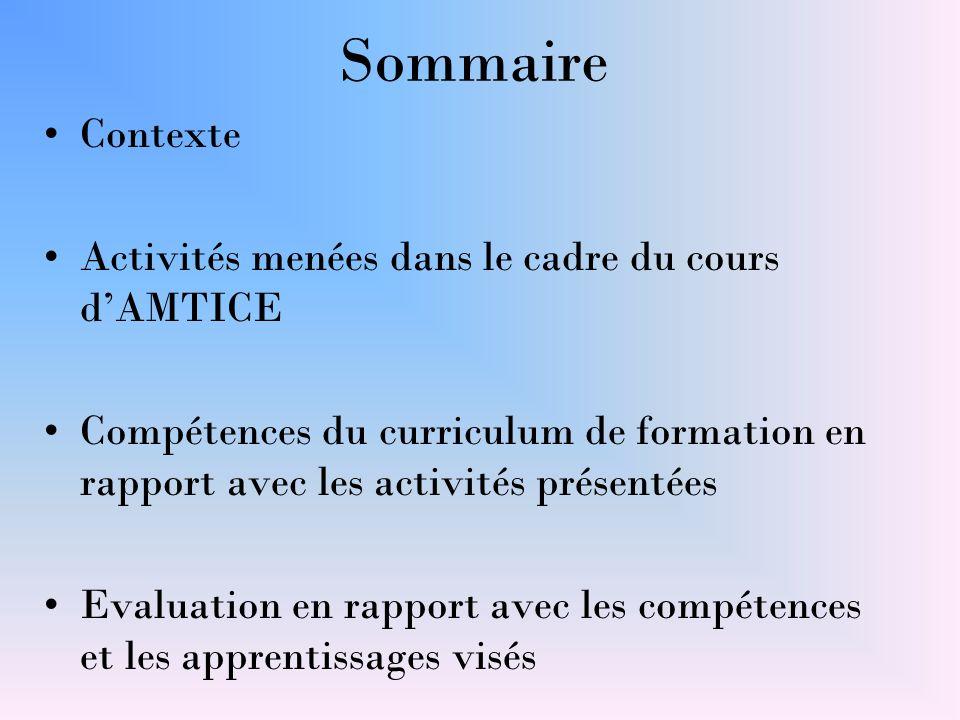 Sommaire Contexte Activités menées dans le cadre du cours d'AMTICE Compétences du curriculum de formation en rapport avec les activités présentées Eva
