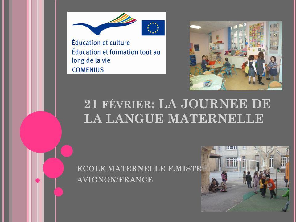 21 FÉVRIER : LA JOURNEE DE LA LANGUE MATERNELLE ECOLE MATERNELLE F.MISTRAL AVIGNON/FRANCE