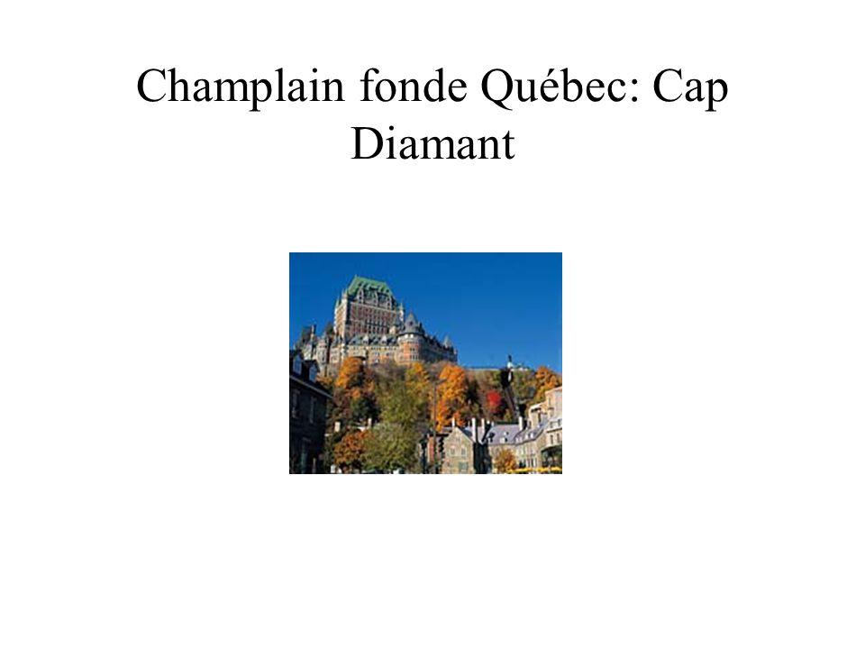 Champlain fonde Québec: Cap Diamant