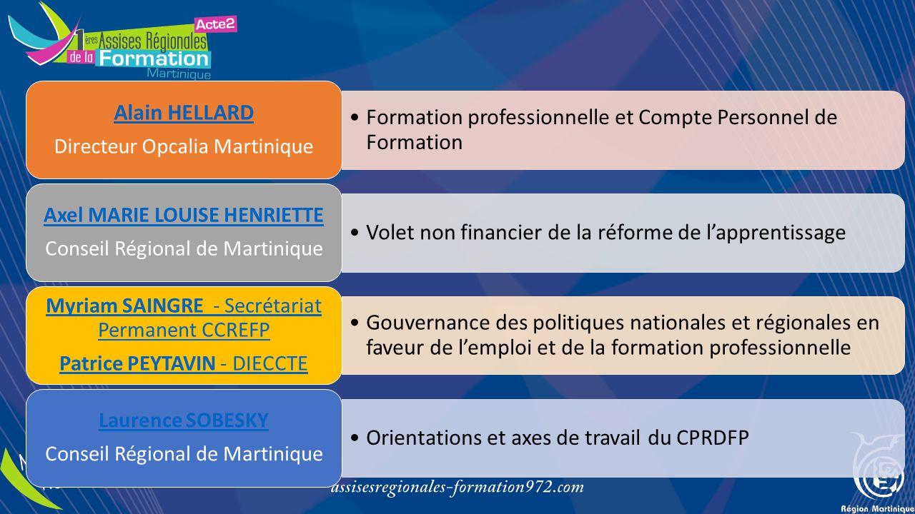 Formation professionnelle et Compte Personnel de Formation Alain HELLARD Directeur Opcalia Martinique Volet non financier de la réforme de l'apprentis