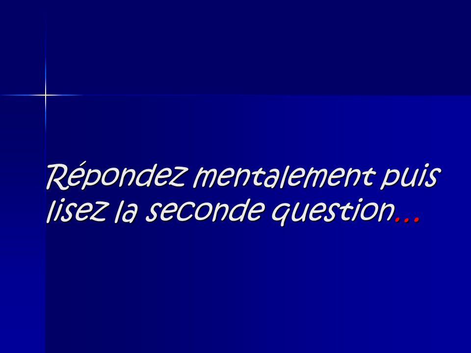 Au fait, s agissant de la première question, à propos de l avortement… si vous avez répondu « oui » …
