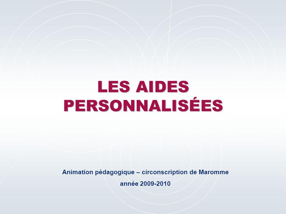 LES AIDES PERSONNALISÉES Animation pédagogique – circonscription de Maromme année 2009-2010