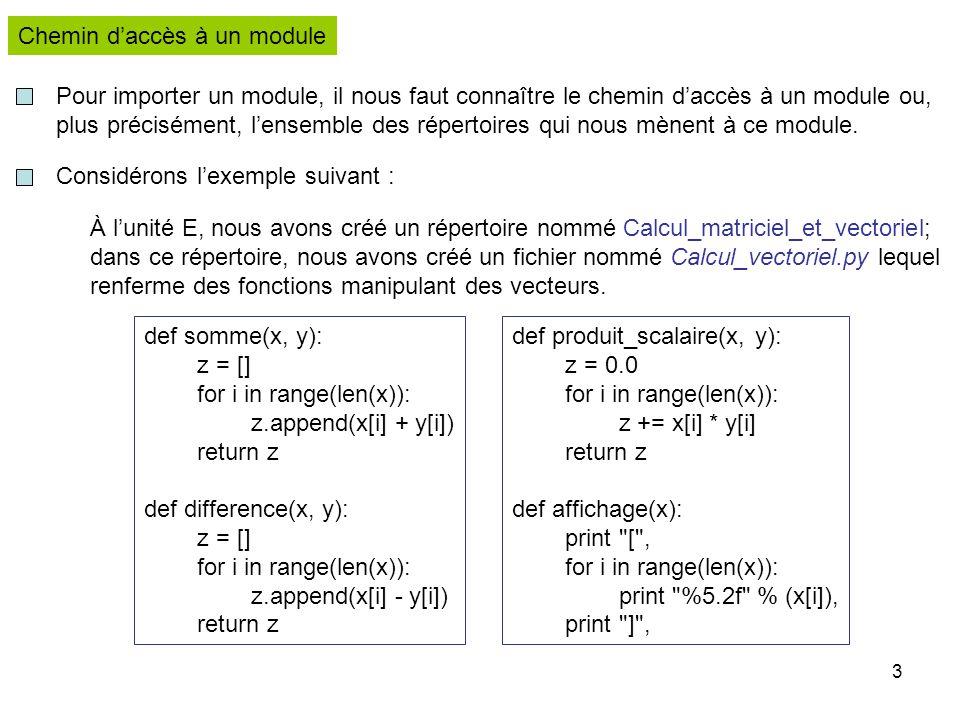 4 Pour utiliser ces fonctions dans un programme d'application, nous devons importer le module Calcul_vectoriel.