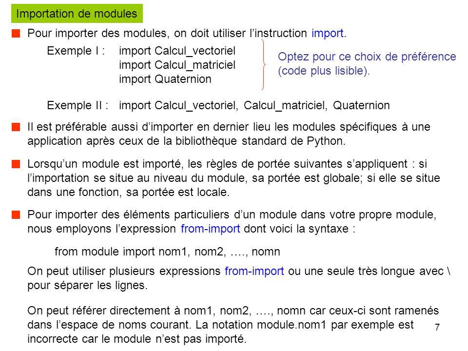 8 Lorsque vous souhaitez importer un module ou un attribut de module portant un nom déjà employé dans votre application, ou que ce nom ne vous convienne pas parce qu'il est trop long par exemple, on peut utiliser des noms différents de ceux d'origine.