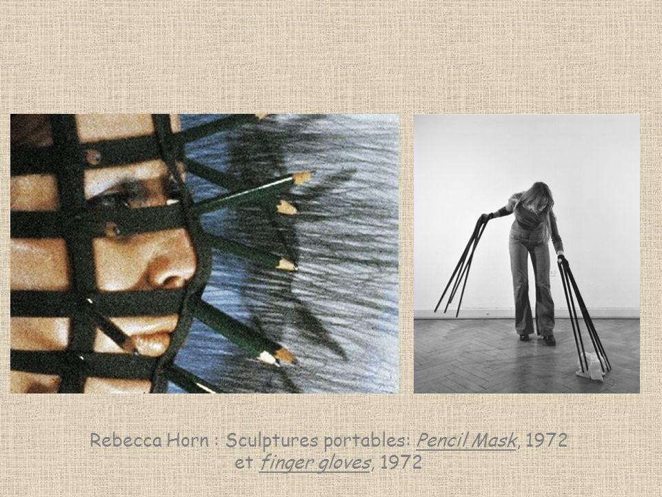 Rebecca Horn : Sculptures portables: Pencil Mask, 1972 et finger gloves, 1972