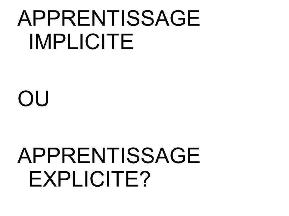 APPRENTISSAGE IMPLICITE OU APPRENTISSAGE EXPLICITE?
