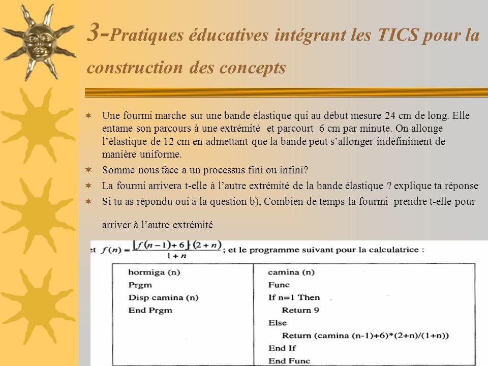 3- Pratiques éducatives intégrant les TICS pour la construction des concepts  Une fourmi marche sur une bande élastique qui au début mesure 24 cm de