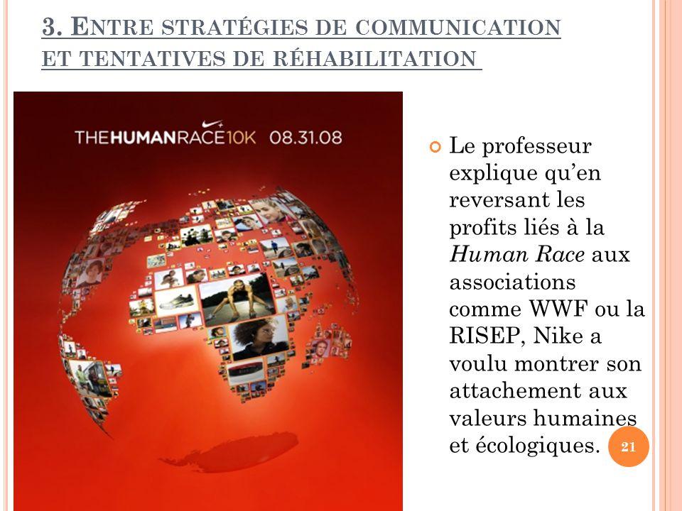 3. E NTRE STRATÉGIES DE COMMUNICATION ET TENTATIVES DE RÉHABILITATION 21 Le professeur explique qu'en reversant les profits liés à la Human Race aux a