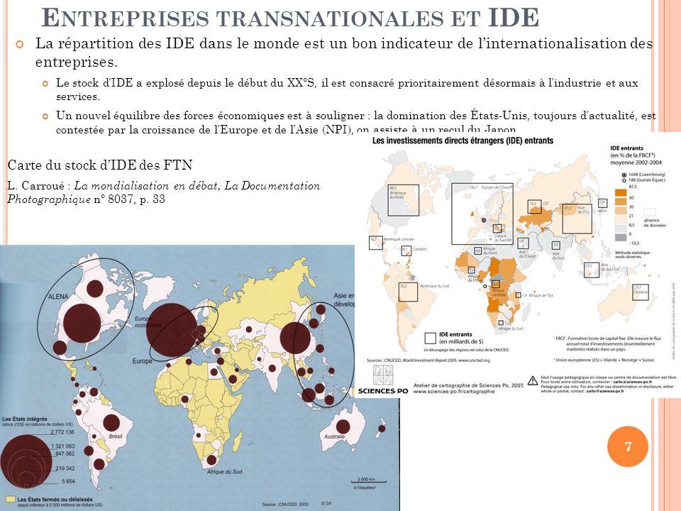 E NTREPRISES TRANSNATIONALES ET IDE La répartition des IDE dans le monde est un bon indicateur de l'internationalisation des entreprises.