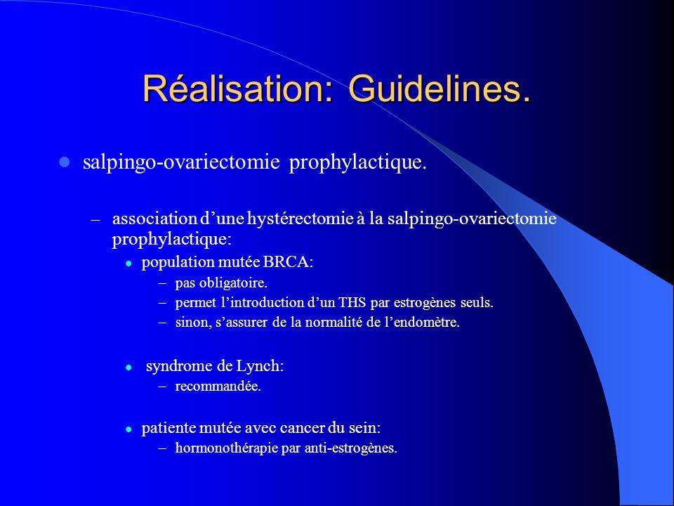 Réalisation: Guidelines. salpingo-ovariectomie prophylactique. – association d'une hystérectomie à la salpingo-ovariectomie prophylactique: population