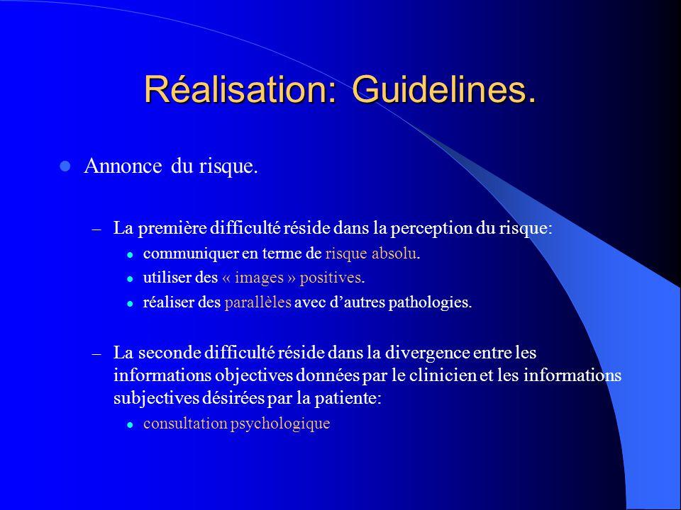 Réalisation: Guidelines. Annonce du risque. – La première difficulté réside dans la perception du risque: communiquer en terme de risque absolu. utili