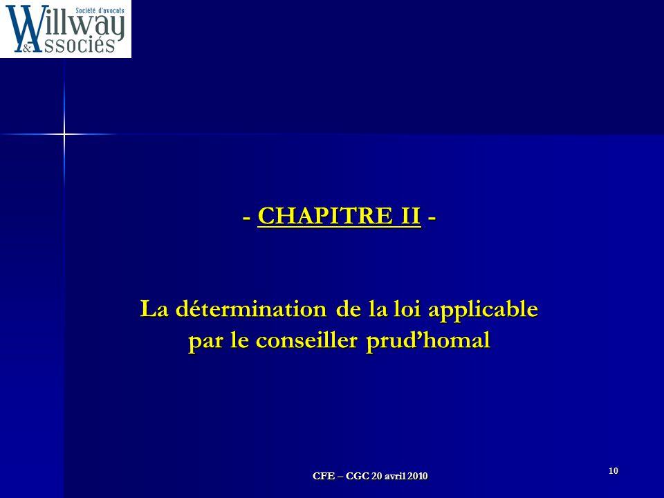 CFE – CGC 20 avril 2010 10 - CHAPITRE II - La détermination de la loi applicable par le conseiller prud'homal
