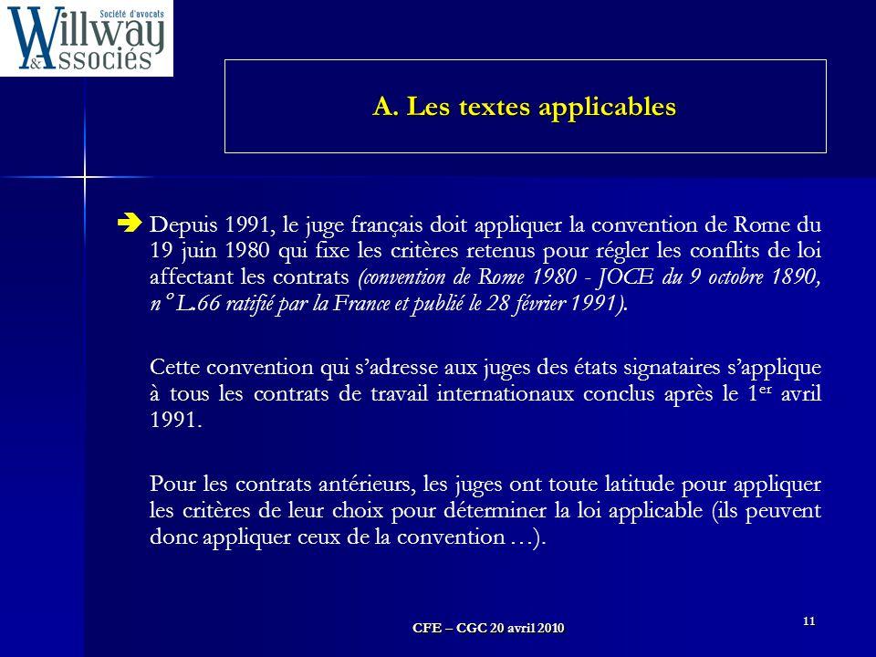 CFE – CGC 20 avril 2010 11  Depuis 1991, le juge français doit appliquer la convention de Rome du 19 juin 1980 qui fixe les critères retenus pour rég