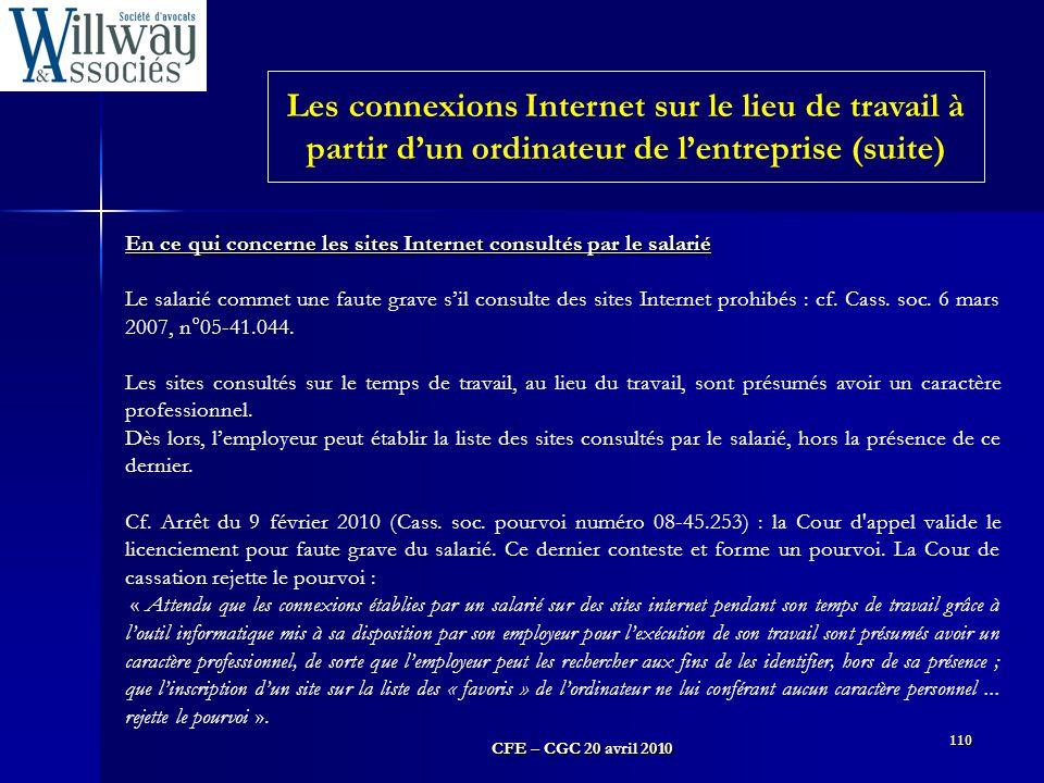 CFE – CGC 20 avril 2010 110 En ce qui concerne les sites Internet consultés par le salarié Le salarié commet une faute grave s'il consulte des sites I