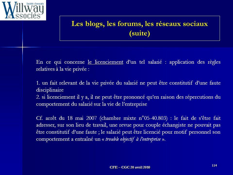 CFE – CGC 20 avril 2010 114 En ce qui concerne le licenciement d'un tel salarié : application des règles relatives à la vie privée : 1. un fait releva