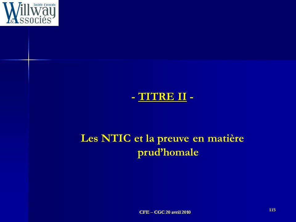 CFE – CGC 20 avril 2010 115 - TITRE II - Les NTIC et la preuve en matière prud'homale