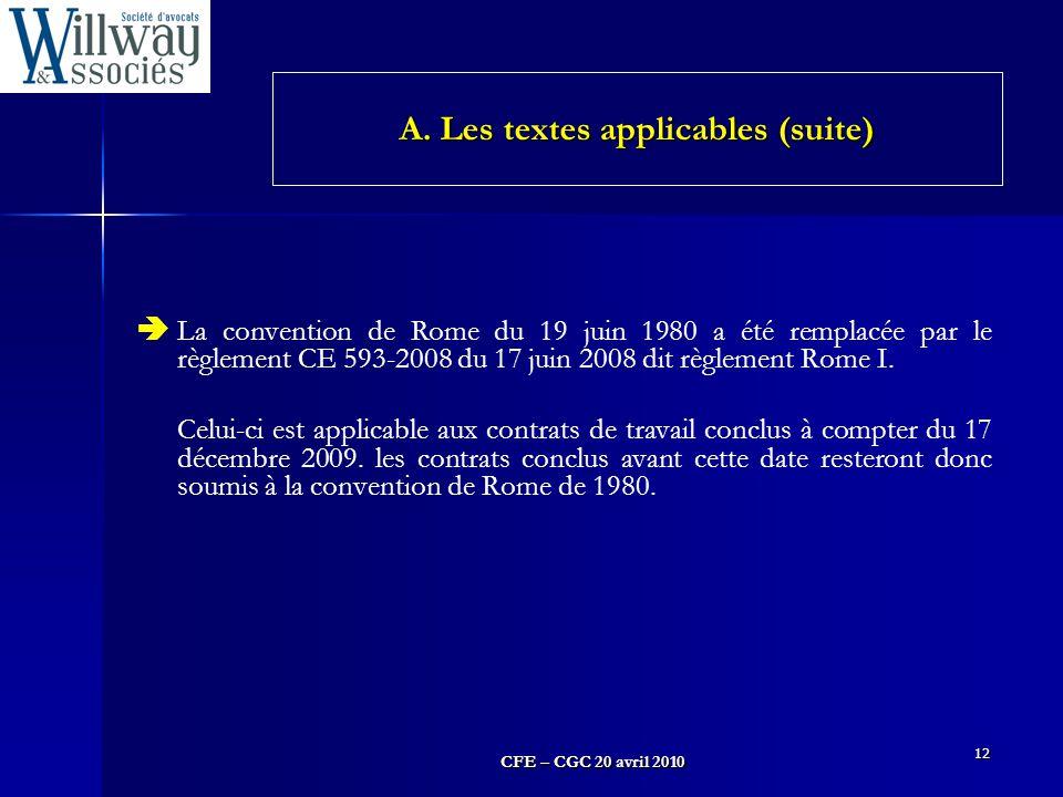 CFE – CGC 20 avril 2010 12  La convention de Rome du 19 juin 1980 a été remplacée par le règlement CE 593-2008 du 17 juin 2008 dit règlement Rome I.
