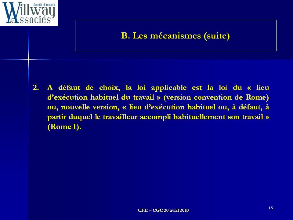 CFE – CGC 20 avril 2010 15 2.A défaut de choix, la loi applicable est la loi du « lieu d'exécution habituel du travail » (version convention de Rome)
