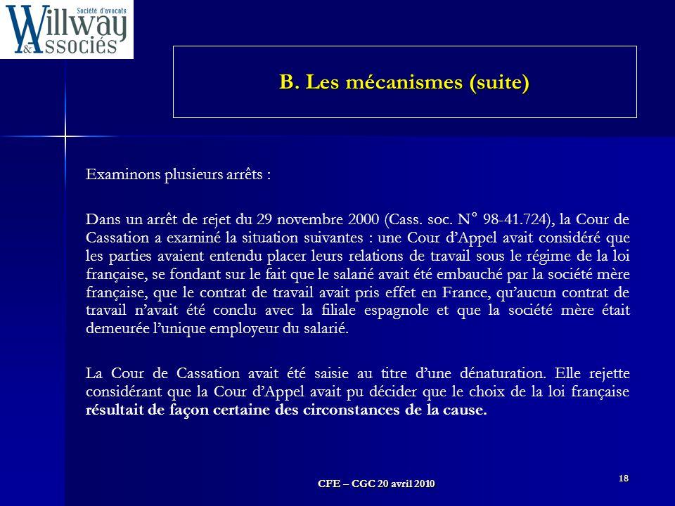 CFE – CGC 20 avril 2010 18 Examinons plusieurs arrêts : Dans un arrêt de rejet du 29 novembre 2000 (Cass. soc. N° 98-41.724), la Cour de Cassation a e