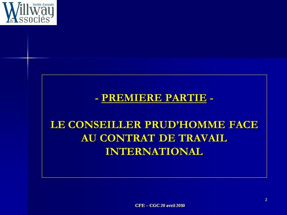 CFE – CGC 20 avril 2010 2 - PREMIERE PARTIE - LE CONSEILLER PRUD'HOMME FACE AU CONTRAT DE TRAVAIL INTERNATIONAL