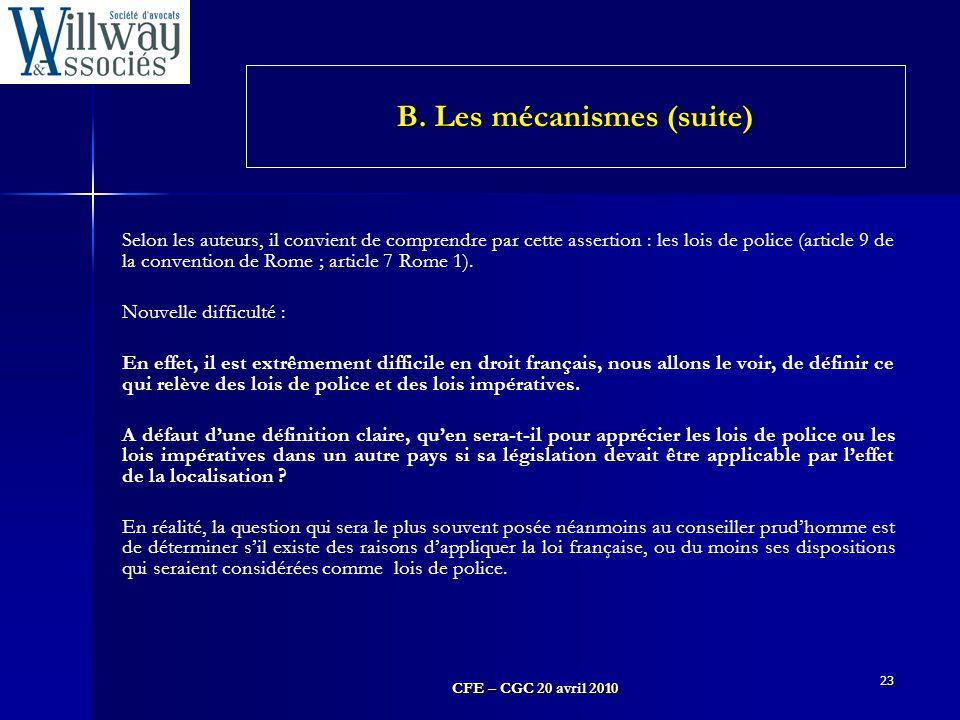 CFE – CGC 20 avril 2010 23 Selon les auteurs, il convient de comprendre par cette assertion : les lois de police (article 9 de la convention de Rome ;