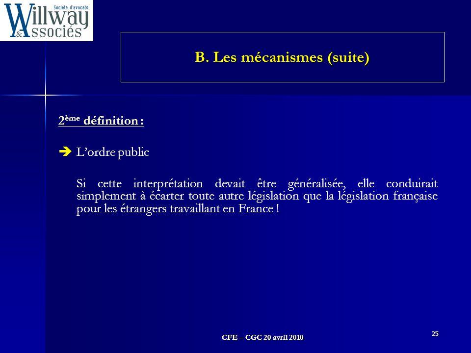 CFE – CGC 20 avril 2010 25 2 ème définition :  L'ordre public Si cette interprétation devait être généralisée, elle conduirait simplement à écarter t