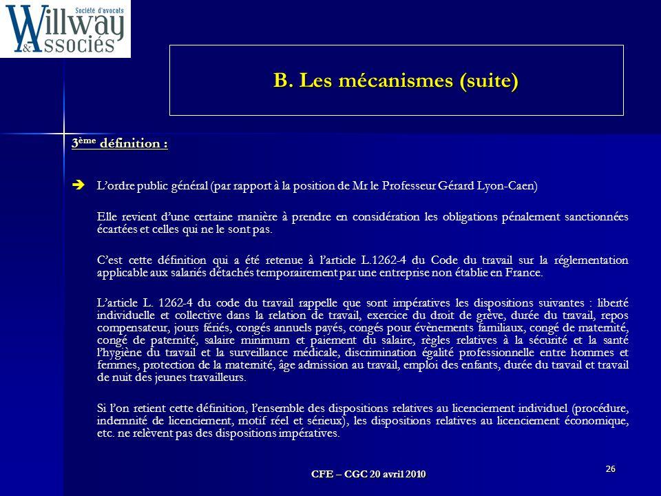 CFE – CGC 20 avril 2010 26 3 ème définition :  L'ordre public général (par rapport à la position de Mr le Professeur Gérard Lyon-Caen) Elle revient d