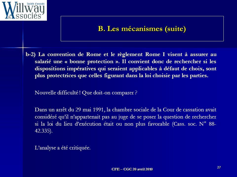 CFE – CGC 20 avril 2010 27 b-2) La convention de Rome et le règlement Rome I visent à assurer au salarié une « bonne protection ». Il convient donc de