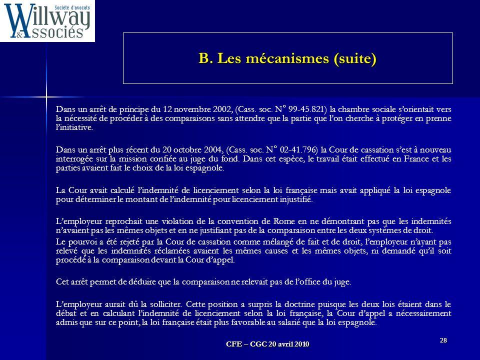 CFE – CGC 20 avril 2010 28 Dans un arrêt de principe du 12 novembre 2002, (Cass. soc. N° 99-45.821) la chambre sociale s'orientait vers la nécessité d