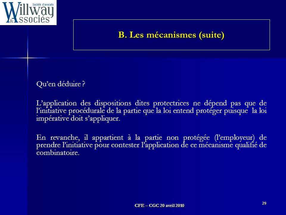 CFE – CGC 20 avril 2010 29 Qu'en déduire ? L'application des dispositions dites protectrices ne dépend pas que de l'initiative procédurale de la parti
