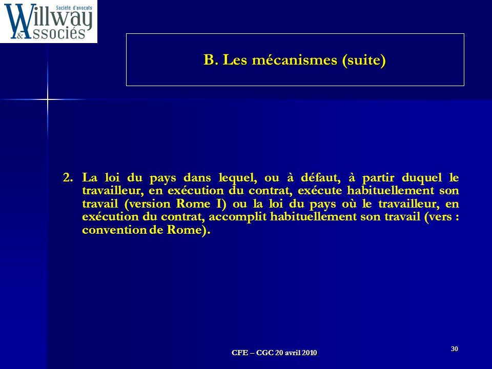 CFE – CGC 20 avril 2010 30 2.La loi du pays dans lequel, ou à défaut, à partir duquel le travailleur, en exécution du contrat, exécute habituellement