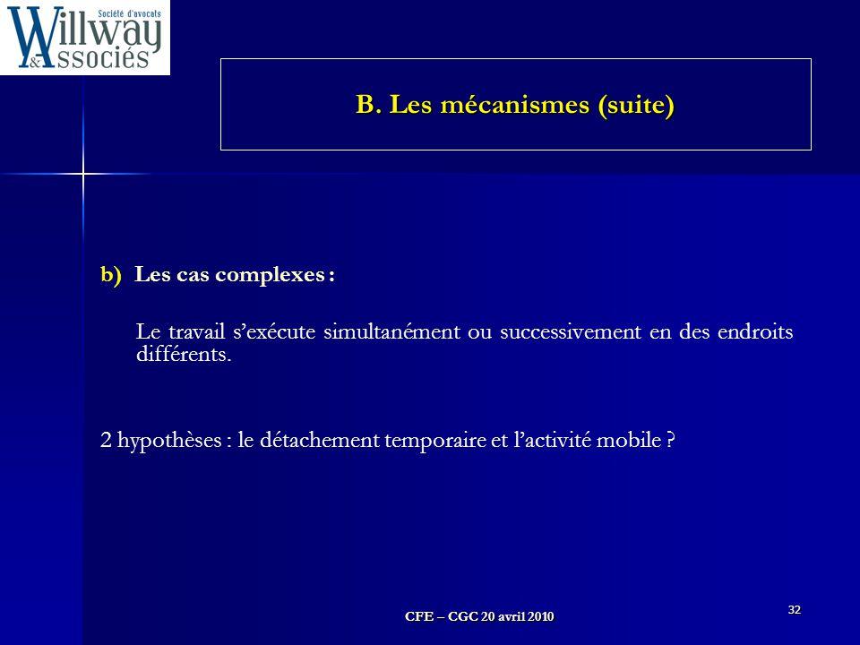 CFE – CGC 20 avril 2010 32 b) Les cas complexes : Le travail s'exécute simultanément ou successivement en des endroits différents. 2 hypothèses : le d