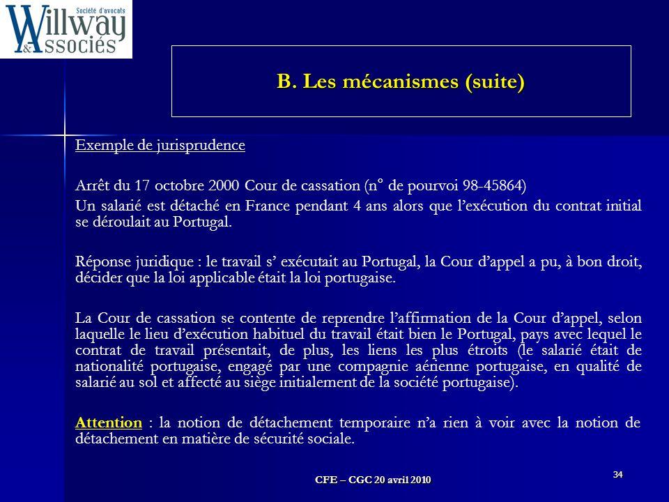 CFE – CGC 20 avril 2010 34 Exemple de jurisprudence Arrêt du 17 octobre 2000 Cour de cassation (n° de pourvoi 98-45864) Un salarié est détaché en Fran