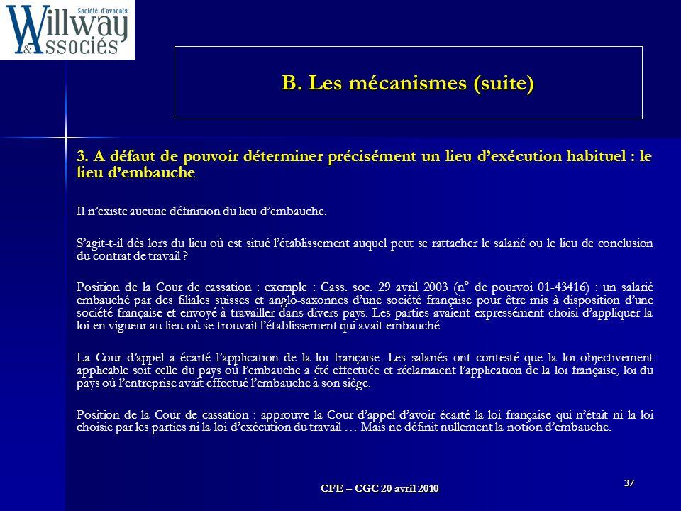 CFE – CGC 20 avril 2010 37 3. A défaut de pouvoir déterminer précisément un lieu d'exécution habituel : le lieu d'embauche Il n'existe aucune définiti