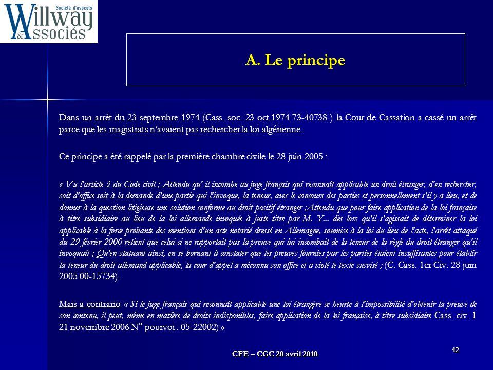 CFE – CGC 20 avril 2010 42 Dans un arrêt du 23 septembre 1974 (Cass. soc. 23 oct.1974 73-40738 ) la Cour de Cassation a cassé un arrêt parce que les m