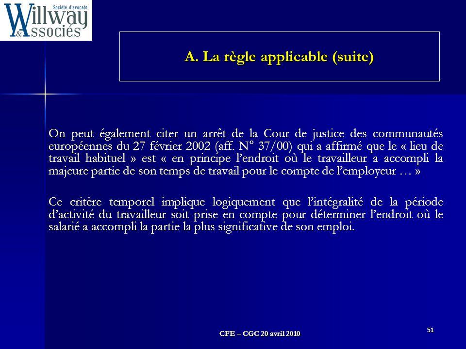 CFE – CGC 20 avril 2010 51 On peut également citer un arrêt de la Cour de justice des communautés européennes du 27 février 2002 (aff. N° 37/00) qui a