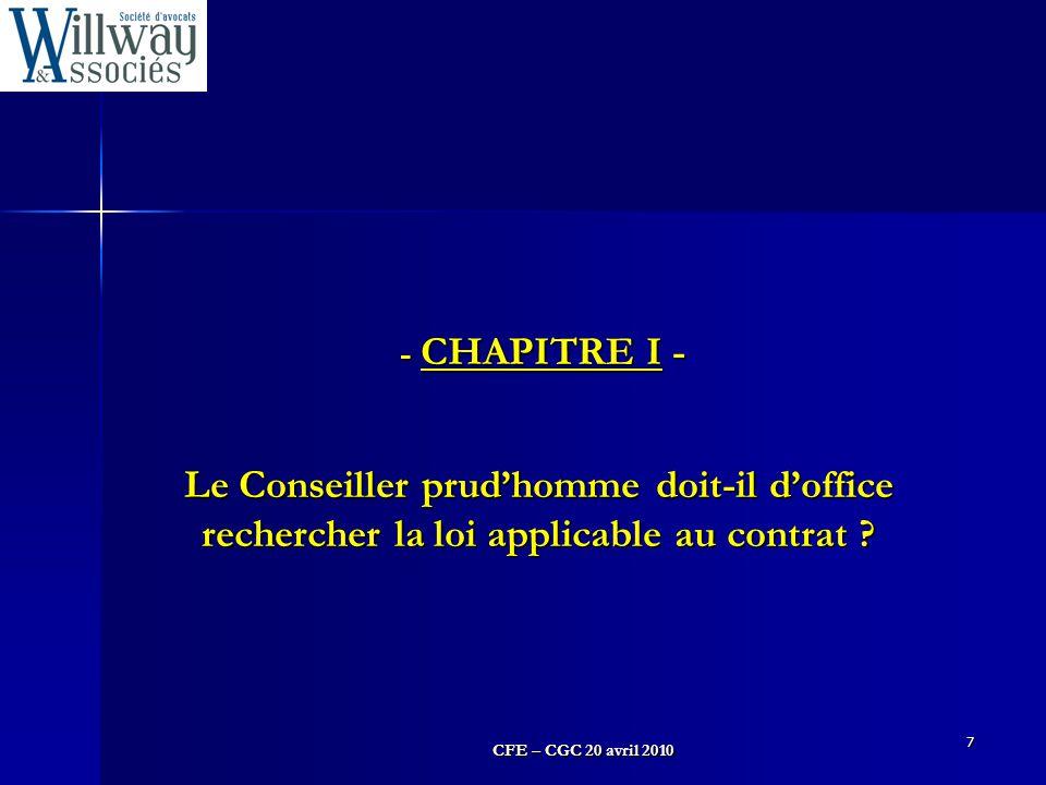 CFE – CGC 20 avril 2010 7 - CHAPITRE I - Le Conseiller prud'homme doit-il d'office rechercher la loi applicable au contrat ? - CHAPITRE I - Le Conseil