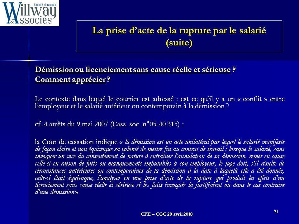 CFE – CGC 20 avril 2010 71 Démission ou licenciement sans cause réelle et sérieuse ? Comment apprécier ? Le contexte dans lequel le courrier est adres