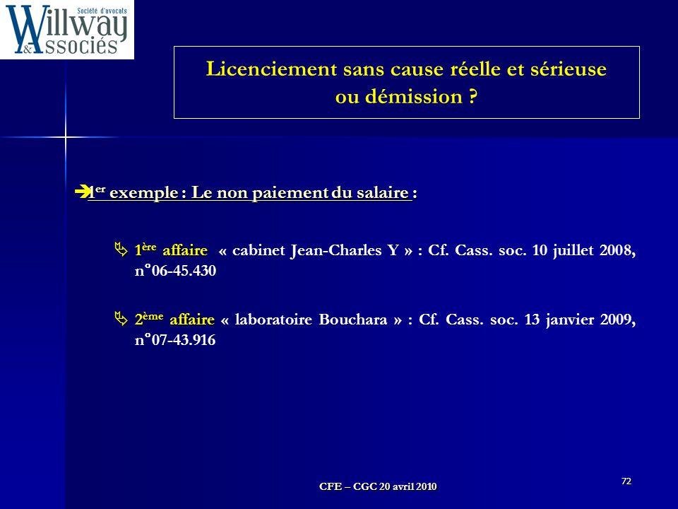 CFE – CGC 20 avril 2010 72 1 er exemple : Le non paiement du salaire :  1 er exemple : Le non paiement du salaire :  1 ère affaire  1 ère affaire «