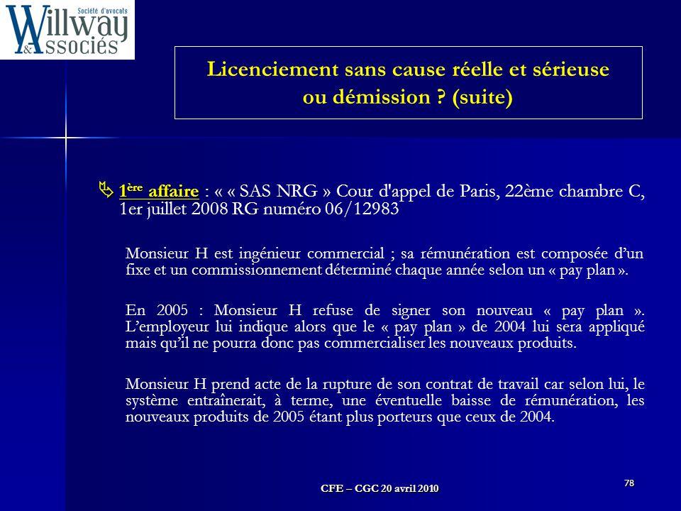CFE – CGC 20 avril 2010 78  1 ère affaire  1 ère affaire : « « SAS NRG » Cour d'appel de Paris, 22ème chambre C, 1er juillet 2008 RG numéro 06/12983